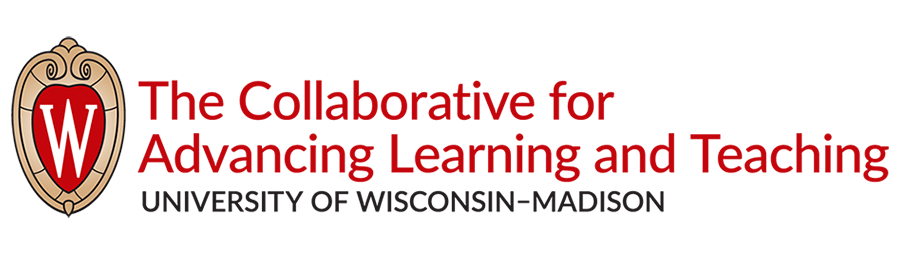 The Collaborative for Advancing Learning and Teaching logo includes those words and the UW crest.